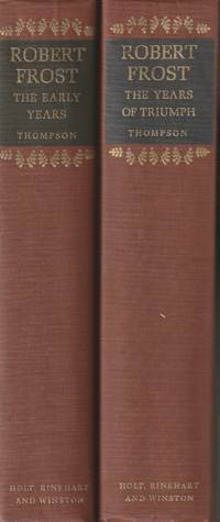 image of Robert Frost, The Early Years 1874-1915; and, Robert Frost, The Years of Triumph 1915-1938 (Two volumes)