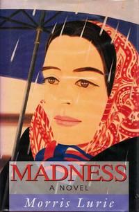 Madness: A Novel