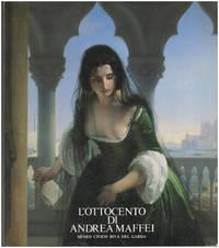 The Ottocento of Andrea Maffei, Civic Museum of Riva del Garda