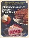 Pillsbury's Bake Off Dessert Cook Book