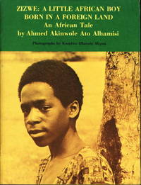 ZIZWE: A Little African Boy Born in a Foreign Land; An African Tale.