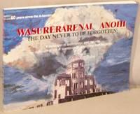 image of Wasurerarenai Anohi; The Day Never to be Forgotten.