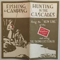 """Hunting, Fishing & Camping in the Cascades along the """"New Line"""" of the Chicago, Milwaukee and St. Paul Railway and along the Tacoma Eastern RY. [cover title]"""