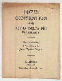 107th Convention of the Alpha Delta Phi Fraternity. 50th Anniversary of the Founding of the Johns Hopkins Chapter. Baltimore, Maryland September 7th to 9th 1939
