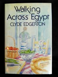 Walking Across Egypt by Clyde Edgerton - First Edition - 1987 - from Mutiny Information Cafe (SKU: 126305)