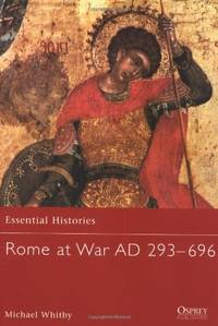 Rome at War AD 293-696 (Essential Histories)
