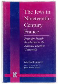 The Jews in Nineteenth-Century France: From the French Revolution to the Alliance Israélite Universelle