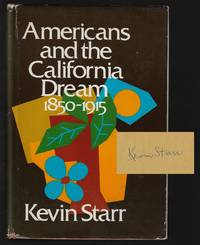 Americans and the California Dream 1850-1915 [Signed]