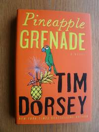 Pineapple Grenade by  Tim Dorsey - Signed First Edition - 2012 - from Scene of the Crime Books, IOBA (SKU: biblio12778)