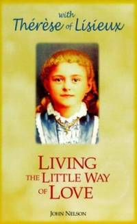 Living the Little Way : Therese of Lisieux