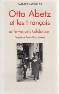 Otto abetz et les francais ou l'envers de la collaboration