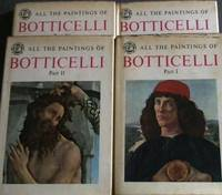 All the Paintings of Botticelli - 4 parts (The Complete Library of World Art)