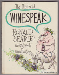 THE ILLUSTRATED WINESPEAK : Ronald Searle's Wicked World of Winetasting