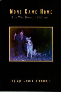 image of None Came Home: The War Dogs Of Vietnam