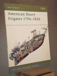 American Heavy Frigates 1794-1826 (New Vanguard)