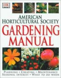 American Horticultural Society Gardening Manual (American Horticultural Society Practical Guides)