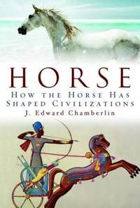 image of Horse: How the Horse Has Shaped Civilizations