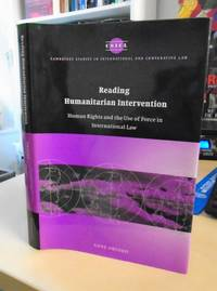 Reading Humanitarian Intervention. Human Rights and the Use of Force in International Law by Anne Orford - Hardcover - Reprint - 2003 - from Dreadnought Books (SKU: 25586)