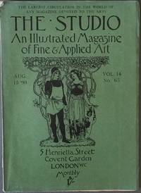 The Studio.  An Illustrated Magazine of Fine & Applied Art.  1898 - 08.
