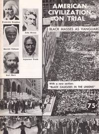 American Civilization on Trial: Black Masses as Vanguard; with a new section: Black Caucuses in the Unions