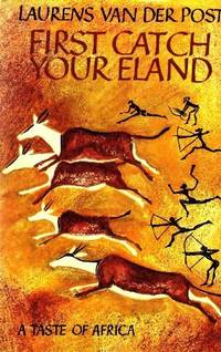 First Catch Your Eland: A Taste of Africa