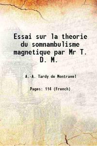 Essai sur la theorie du somnambulisme magnetique par Mr T. D. M. 1785 [Hardcover]