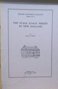 The Stage Coach Period in New England by  John G Wood - Paperback - 1934 - from Old Saratoga Books (SKU: 44828)