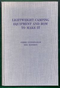 Light Weight Camping Equipment and How to Make It Including High Altitude Mountain Climbing Gear