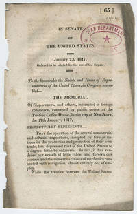 [drop title] In Senate of the United States. January 23, 1817. Ordered to be printed for the use of the Senate. To the honourable the Senate and House of Representatives of the United States, in Congress assembled—The memorial of ship-owners and others, interested in foreign commerce, convened by public notice at the Tontine Coffee House, in the city of New-York, the 17th January, 1817. by  Gordon Saltonsall Mumford - 1817] - from Philadelphia Rare Books & Manuscripts Co., LLC (PRB&M)  (SKU: 11559)