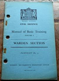 image of HOME OFFICE CIVIL DEFENCE MANUAL OF BASIC TRAINING Volume I Warden Section