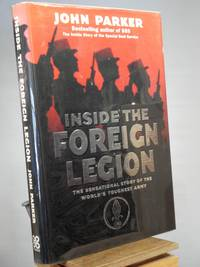 Inside the Foreign Legion: The Sensational Story of the World's Toughest Army