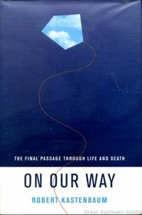 On Our Way: The Final passage Through Life and Death