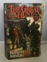 The Great Hunt by  Jr. )  Robert (Pseudonym Of James Oliver Rigney - Paperback - 1st Paperback Edition; 1st Printing - 1990 - from S. Howlett-West Books (member of ABAA & ILAB) (SKU: A33284)