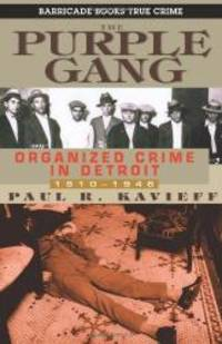 image of The Purple Gang: Organized Crime in Detroit 1910-1945