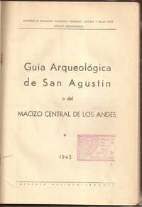 Guia Arquelogica de San Agustin o del Macizo Central de los Andes