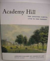 Academy Hill: The Andover Campus, 1778 to the Present