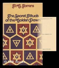 The secret rituals of the Golden Dawn / by R.G. Torrens