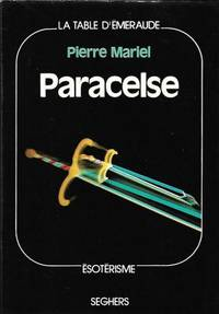 Paracelse ou le tourment de savoir by Mariel Pierre (1897-1980) - Paperback - 1974 - from LES TEMPS MODERNES and Biblio.com