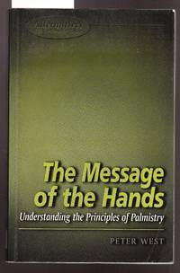 image of The Message of the Hands - Understanding the Principles of Palmistry