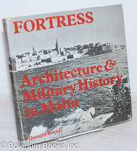 image of Fortress; Architecture and Military History in Malta. With photographs by David Wrightson