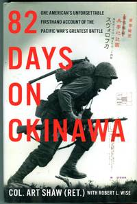 image of 82 Days on Okinawa: One American's Unforgettable Firsthand Account of the Pacific War's Greatest Battle
