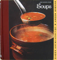 Soups: The Good Cook Techniques & Recipes Series by  Carol (Editor)  Richard (Editor) / Cutler - Hardcover - Revised Edition: Second Printing - 1980 - from KEENER BOOKS (Member IOBA) (SKU: 011014)