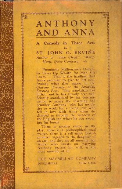 1925. ERVINE, St. John G. ANTHONY AND ANNA: A COMEDY IN THREE ACTS. NY: Macmillan, 1925. 8vo., cloth...