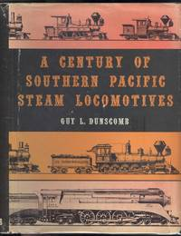 A Century of Southern Pacific Steam Locomotives