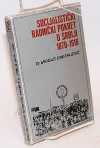 image of Socijalisticki radnicki pokret u Srbiji: 1870-1918