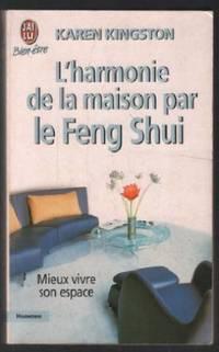 L'Harmonie de la maison par le feng shui: Mieux vivre son espace
