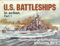 U.S. Battleships in Action, Part 1 - Warships No. 3 : Pt. 1