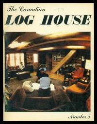 THE CANADIAN LOG HOUSE - Number 5 - Spring 1978