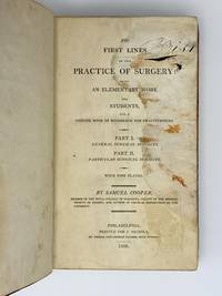 image of The First Lines of the Practice of Surgery: Being an Elementary Work for Students