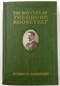 The Boys' Life of Theodore Roosevelt by  Hermann Hagedorn - Hardcover - 1919 - from Resource Books, LLC and Biblio.com
